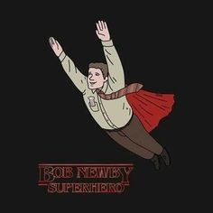 Shop Bob Newby - Superhero stranger things t-shirts designed by opiester as well as other stranger things merchandise at TeePublic. Stranger Things Quote, Stranger Things Have Happened, Stranger Things Aesthetic, Stranger Things Season, Stranger Things Netflix, Stranger Danger, Superhero Design, Film Serie, Fan Art