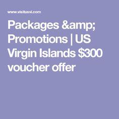 Packages & Promotions | US Virgin Islands $300 voucher offer