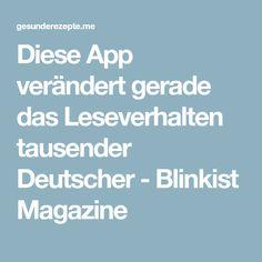 Diese App verändert gerade das Leseverhalten tausender Deutscher - Blinkist Magazine