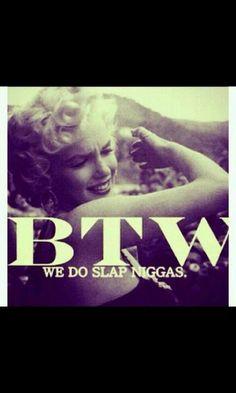BTW                                                                                                                                                                                 We Do Slap Niggas                                                                                                                                                                                ・‐»ᗷ@đꃸ*฿!ꁼ₡ꀡΞ$*ꀛή꒒ϒ«‐・
