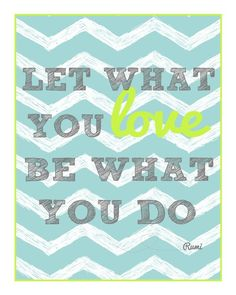 Love what you do. Live a life you are happy with.
