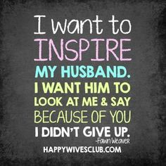 """""""I want to inspire my husband my husband. I want him to look at me and say, 'Because of you I didn't give up.'"""" -Fawn Weaver"""