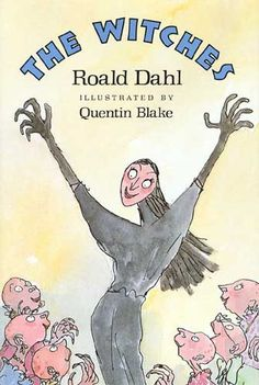 The Witches-Roald Dahl , my sister was in a Roald Dahl kick and I remember reading her this. Then we watched the movie :D
