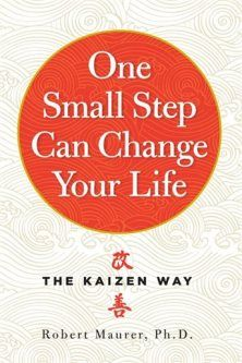 Read One Small Step Can Change Your Life: The Kaizen Way by Robert Maurer Ph. book Improve your life fearlessly with this essential guide to kaizen—the art of making great and lasting change through small, steady steps. Good Books, Books To Read, My Books, Free Books, Reading Lists, Book Lists, Turn Your Life Around, One Small Step, This Is A Book