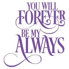 Silhouette Design Store - View Design you will forever be my always Silhouette Design, Silhouette Vinyl, Silhouette Cameo Projects, Thinking Of You Quotes, Mother Poems, Wedding Ceremony Signs, Lauren Wood, Locked Wallpaper, Wedding Scrapbook