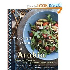 Modern Flavors of Arabia: Recipes and Memories from My Middle Eastern Kitchen by Suzanne Husseini