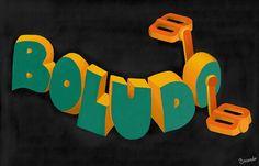 "Boludo a pedal    Serie de ilustraciones ""Improperios Populares"" con insultos argentinos. Calligraphy Fonts, Letters, Random, Logos, Memes, Funny, Illustration, Handmade, Art"