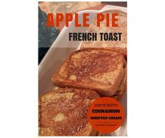 How to Make Apple Pie French Toast for Breakfast.  I could make this sf by using oil instead of butter and ff milk