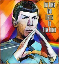 Spock and Pink Floyd Pink Floyd Live, Pink Floyd Art, Music Love, Good Music, Scarface Poster, Star Trek Tv Series, David Gilmour Pink Floyd, Atom Heart Mother, Star Trek Universe