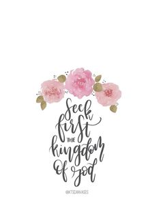 "FREE ""Seek First the Kingdom of God"" Wallpaper / FREE iPhone Wallpapers / Cute Phone Wallpapers / Floral Wallpaper / Watercolor Florals / Christian / Bible Verse Phone Wallpapers"