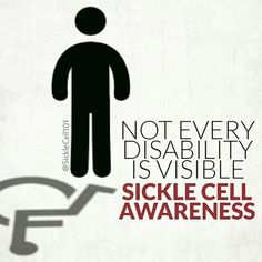 Not every disability is visible... Sickle Cell Awareness [Sickle Cell 101]