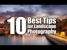 10 Best Tips for Landscape Photography - YouTube