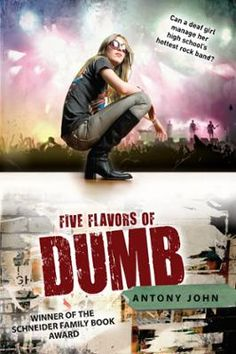 Five Flavors of Dumb by Antony John, Click to Start Reading eBook, Winner of the Schneider Book AwardThe award-winning author of the Elemental series delivers a rock-an