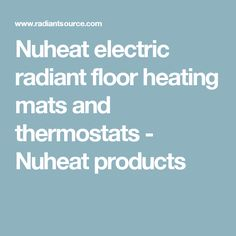 Nuheat electric radiant floor heating mats and thermostats - Nuheat products