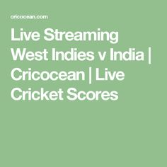 Live Streaming West Indies v India | Cricocean | Live Cricket Scores