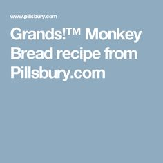 Grands!™ Monkey Bread recipe from Pillsbury.com Grands Monkey Bread, Pillsbury Monkey Bread, Paleo Recipes, Bread Recipes, Fluted Tube Pan, Serving Plates, Breads, Cakes, Food