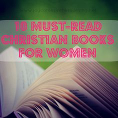 10 Must-Read Christian Books for Women - Joy Comes in the Morning