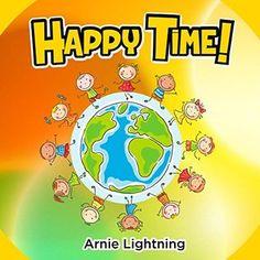 Happy Time! by Arnie Lightning