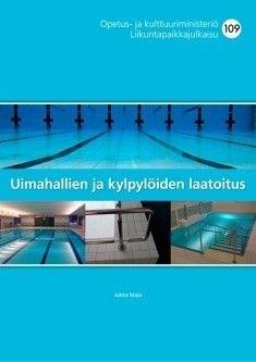 Uimahallien ja kylpylöiden laatoitus. 2. uudistettu painos 2017.