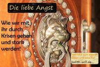 Die liebe #Angst. Tipps und Tricks, wie wir mit ihr durch Krisen gehen und stark werden. #willensforschung www.judith-will.de