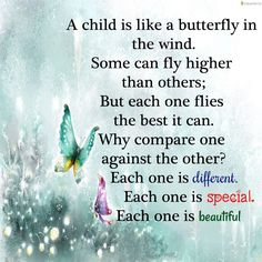 A child is like a butterfly in the wind.