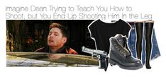 """Imagine Dean Trying to Teach You How to Shoot, but You End Up Shooting Him In the Leg"" by xdr-bieberx ❤ liked on Polyvore"