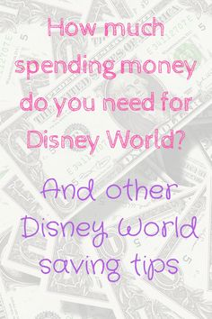Save money at Disney World by knowing how much spending money you really need? Click through to read it or re-pin it for later.
