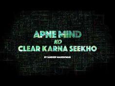 Apne Mind ko clear kaise kare -By Sandeep Maheshwari Kos, Mindfulness, Neon Signs, Youtube, Consciousness, Youtubers, Youtube Movies, Blackbird, Awareness Ribbons