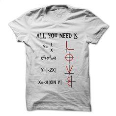 All You Need is LOVE Math Shirt T Shirt, Hoodie, Sweatshirts - tee shirts #hoodie #Tshirt