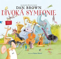 Divoká symfonie - Dan Brown Dungeons E Dragons, Big Blue Whale, Musical Composition, Illustrator, Book Suggestions, Children's Picture Books, Roald Dahl, Music Education, Young Adults