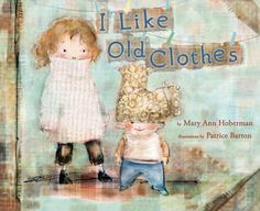 I Like Old Clothes by Mary Ann Hoberman - Call Number:E HOBERMAN -BL: 2.8 - AR Pts: 0.5