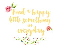 Free Printable: Find a Happy Little Something in Everyday | The Kusi Life