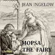 A World Of Fairytales & Fantasies: Mopsa the Fairy [by Jean Ingelow]  Free Fairytale & Fantasy Audiobooks & eBooks  link to the free audiobooks & ebooks