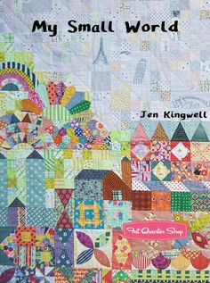 My Small World Quilt Book<BR>Jen Kingwell Designs