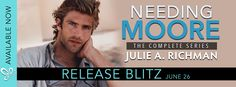 Romance Book Reviews For You: Relaunch Blitz THE NEEDING MORE SERIES by Julie A....