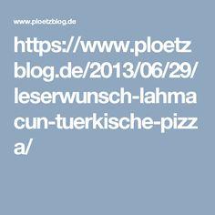 https://www.ploetzblog.de/2013/06/29/leserwunsch-lahmacun-tuerkische-pizza/