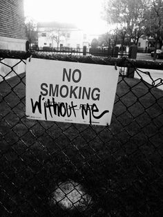 no smoking without me
