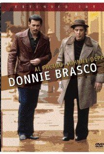 Donnie Brasco, Johnny Depp and Al Pacino.. great italian mob movie. Forget about it!
