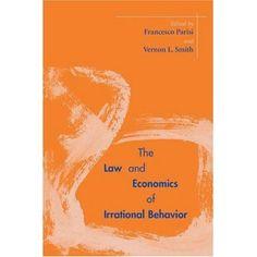 The Law and Economics of Irrational Behavior (Stanford Economics and Finance): Francesco Parisi, Vernon Smith: 9780804751445: Amazon.com: Books