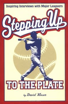 Stepping Up to the Plate: Inspiring Interviews with Major Leaguers by David Kloser http://www.amazon.com/dp/0966480627/ref=cm_sw_r_pi_dp_7f-8ub0PWDG58