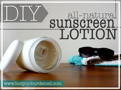 DIY all-natural sunscreen lotion - Body Unburdened
