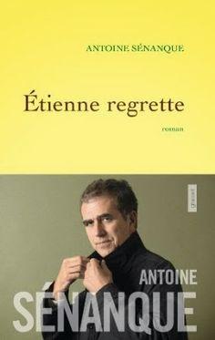 Le Bouquinovore: Étienne regrette, Antoine Sénanque
