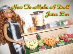 How To Make A Doll Juice Bar - YouTube