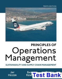 Principles of Operations Management Sustainability and Supply Chain Management 10th Edition Heizer Test Bank - Test bank, Solutions manual, exam bank, quiz bank, answer key for textbook download instantly!