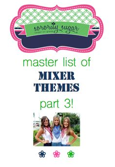 Nothing beats a FUN themed sorority/fraternity mixer • exchange • social • crush • swap • date party! Enjoy these new theme ideas from sorority sugar! <3 BLOG LINK: http://sororitysugar.tumblr.com/post/111324059079/master-mixer-list-part-3#notes
