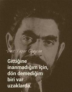 Ümit Yaşar Oğuzcan//// Quotations, Qoutes, Cool Words, Karma, Sentences, Slogan, Literature, Poems, Wisdom