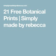 21 Free Botanical Prints | Simply made by rebecca