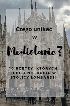 Subiektywnie, czego lepiej unikać w Mediolanie  #mediolan #czegonierobicwmediolanie #milano #mediolanporady Milan, Movies, Movie Posters, Travel, Viajes, Films, Film Poster, Cinema, Destinations