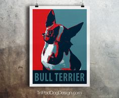 Bull Terrier Dog - Pop Art - Customizable - Political Poster Parody - Digital Download Printable