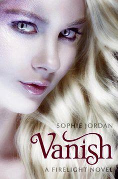 Vanished (Firelight #2) By: Sophie Jordan